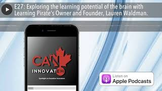E27: Exploring the learning potential of the brain with Learning Pirate's Owner and Founder, Lauren