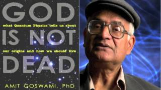 Amit Goswami: Is God Dead? (What Quantum Physics Tells Us) | The Flipside Podcast #015
