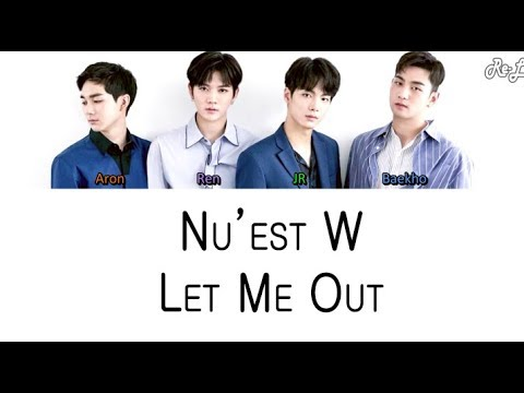 NU'EST W 뉴이스트 W - Let Me Out (Color Coded Lyrics ENGLISH/ROM/HAN)
