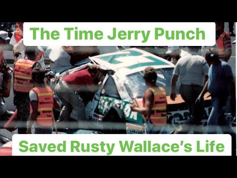 The Time Jerry Punch Saved Rusty Wallace's Life