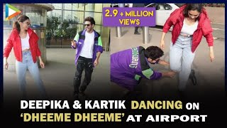 Deepika Padukone & Kartik Aaryan have a DANCE OFF on 'Dheeme  Dheeme' at the Airport