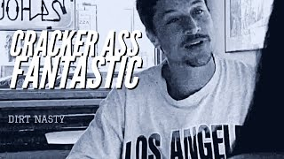 Dirt Nasty - Cracker Ass Fantastic [MUSIC VIDEO]