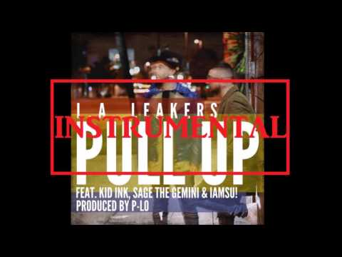L.A. Leakers - Pull Up (Official Instrumental) Ft. Kid Ink, Sage The Gemini, IamSu!