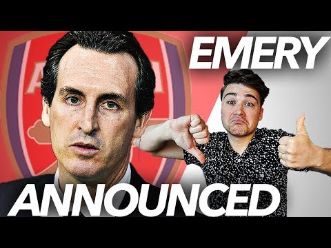 UNAI EMERY ANNOUNCED AS NEW ARSENAL MANAGER | THE SIGNING OF THE SUMMER?