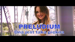 Preludium - Ona jest taka piękna (Official Video)