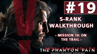 Metal Gear Solid V: The Phantom Pain - S-Rank Walkthrough - Mission 19: On The Trail