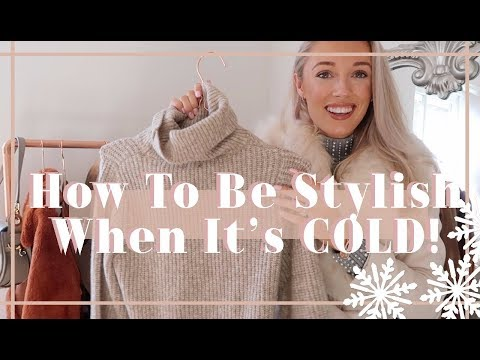 HOW TO LOOK CHIC WHEN ITS COLD ❄️  // Fashion Mumblr
