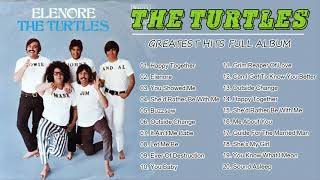 The Turtles - The Turtles Greatest Hits Full Album - The Turtles Best Songs Of All Time