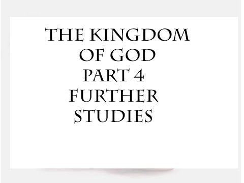 The Kingdom of God – Further Studies - Part 4