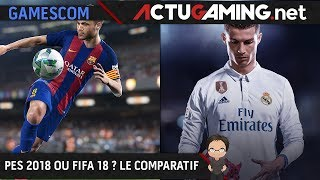 Gamescom 2017 : comparatif fifa 18 / pes 2018, qui est le meilleur ?