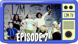 L2M - Showtime! [Episode 7]