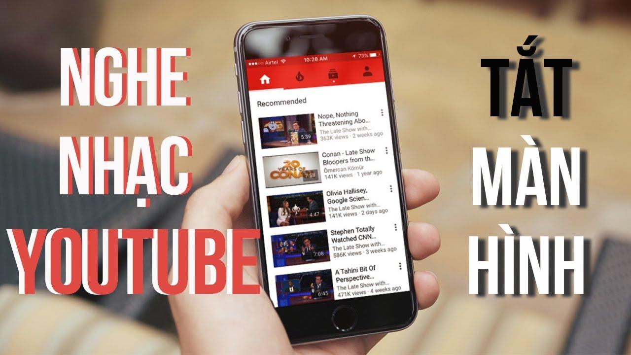 Cách nghe nhạc trên Youtube khi tắt màn hình 2019