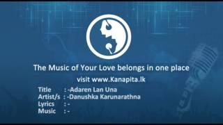 Adaren Lan Una - Danushka Karunarathna