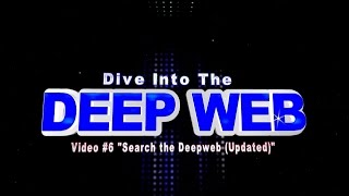 Video #6 - Search the Deepweb (Updated)