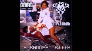 Trina - I Need feat. Money Mark Diggla - Da Baddest Bitch