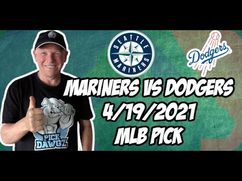 Seattle Mariners vs Los Angeles Dodgers 4/19/21 MLB Pick and Prediction MLB Tips Betting Pick