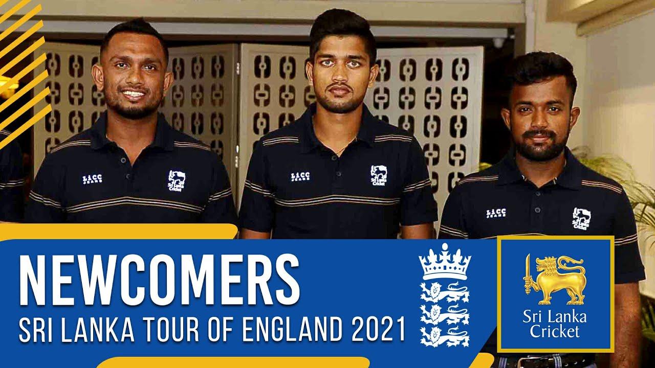 NEWCOMERS   Sri Lanka Tour of England 2021