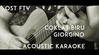 ( OST FTV SCTV ) GIORGINO - Cokelat Biru (acoustic Karaoke / Backing Track )