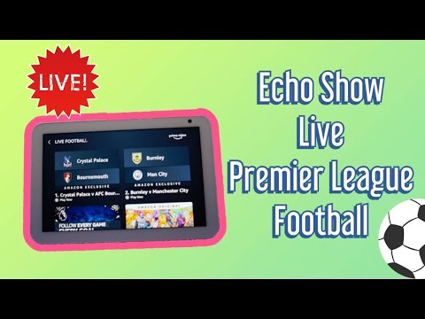 Echo Show 8 - How To Watch Live Premier League Football On Prime Video