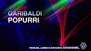 GARIBALDI - POPURRI - [Karaoke] Miguel Lobo
