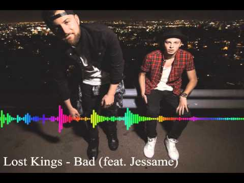 Lost Kings - Bad (feat. Jessame) (HQ Audio)