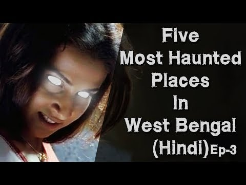 [हिन्दी] 5 Most Haunted Places In West Bengal In Hindi | Kolkata | Episode 3