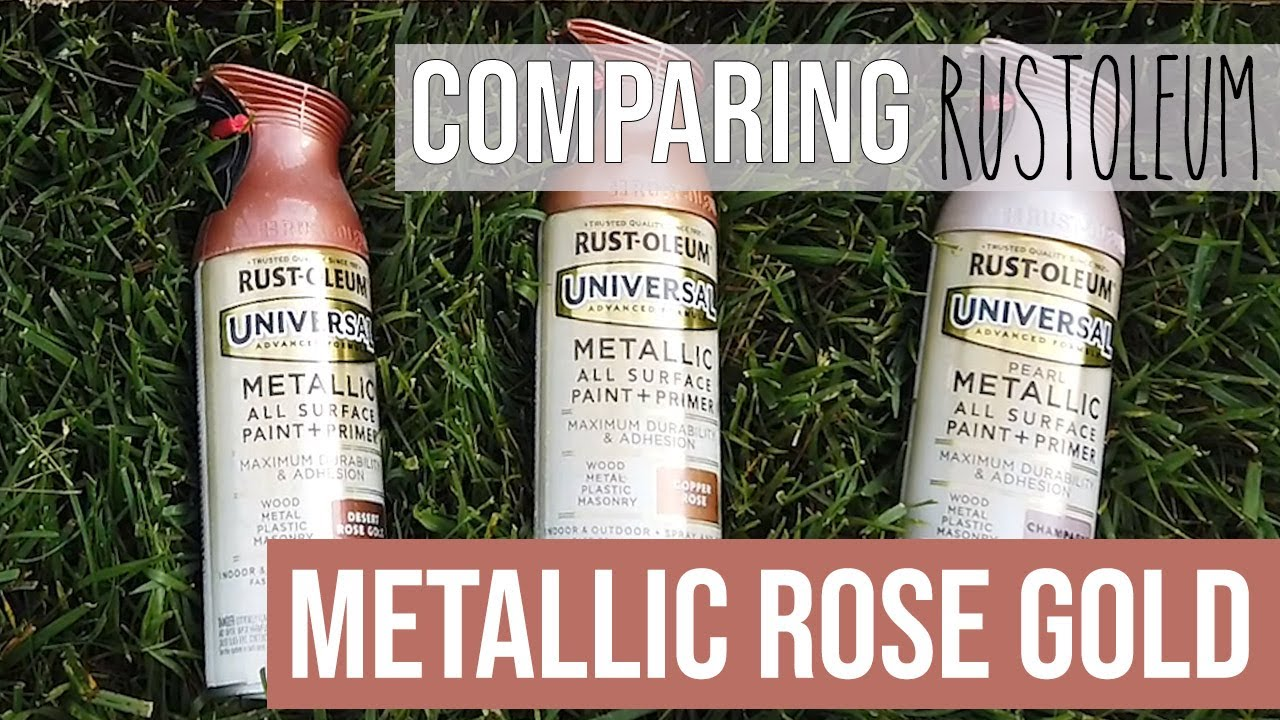 Comparison Rustoleum Spray Paint Metallic Paint Satin Bronze Desert Rose Gold Champagne Pink Spray Youtube