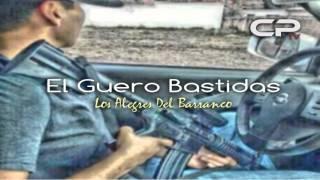 Alegres Del Barranco - El Guero Bastidas (En Vivo) (2016)