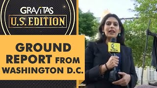 Download Gravitas US Edition: WION Ground Report on the story of Washington D.C.