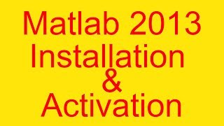 How to install and Activate Crack Matlab r2013a - Crack/Licence file provided thumbnail