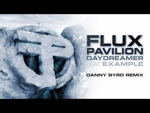Flux Pavilion - Daydreamer feat. Example (Danny Byrd Remix) OUT NOW!
