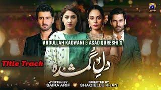 dil-e-gumshuda-title-track-har-pal-geo-dramas