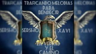 Sersho & Xavi - La Verdad Y El Camino  [TMParaBendecir]