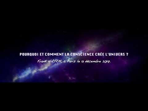 HAUTE METAPHYSIQUE : D'OU VIENT LA CONSCIENCE  POURQUOI ET COMMENT LA CONSCIENCE CREE L'UNIVERS