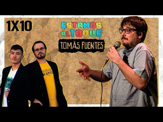 ESTAMOS AL TOQUE | 1x10 | Con Tomàs Fuentes
