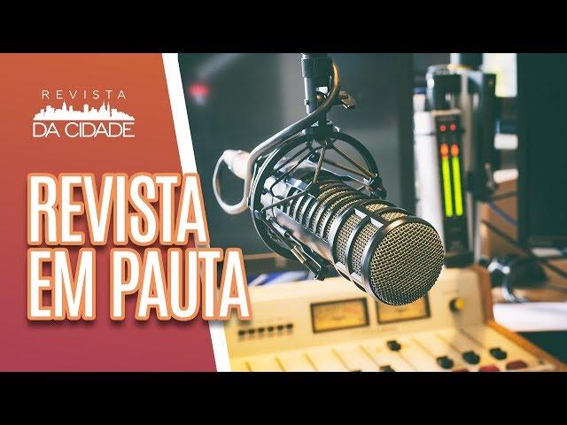 Revista em Pauta: Jornalismo e Rádio - Revista da Cidade (14/02/19)