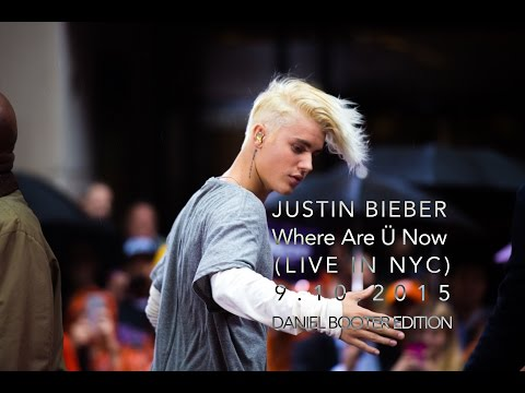 JUSTIN BIEBER - WHERE ARE Ü NOW - LIVE @ ROCKEFELLER CENTER - 9.10.2015 (DANIEL BOOTER EDITION)