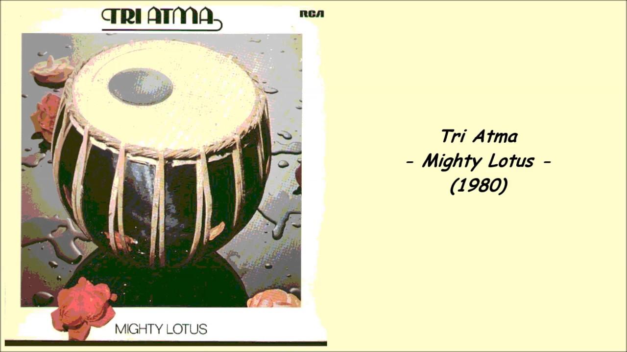 Tri Atma - Mighty Lotus