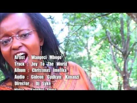 Wangeci Mbogo - JOY TO THE WORLD (My Official Video) Skiza code sms