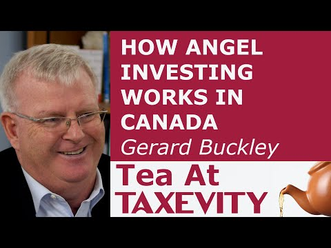 How Angel Investing Works In Canada: Gerard Buckley | Tea At Taxevity #49