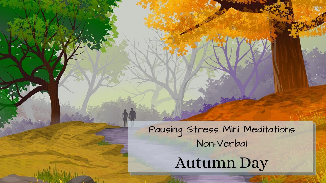 Autumn Day: Meditation Videos