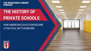 The History of Private Schools: How American Education Became a Political Battleground