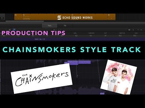 Chainsmokers Style Track Tips And Tricks