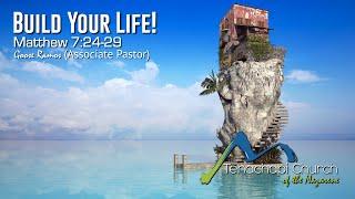 Build Your Life Pastor Goose Ramos 08/09/2020