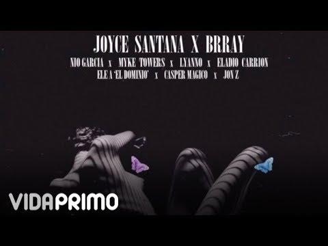 Joyce Santana x Brray - Así ft. Nio Garcia/Myke Towers/Eladio/Jon Z/Ele A/Lyanno/Casper (Remix)