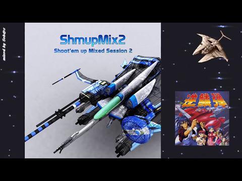 💿 SHMUPMIX 2 『STGミックス②』 = Shoot'em Up Mix Session 2 [Mixed by Seb@s]