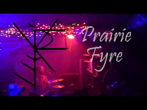 Prairie Fyre - Live at The Factory