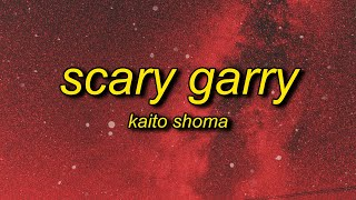 Kaito Shoma - Scary Garry (Lyrics) | Кто взял тот пидор - Flash Warning Song