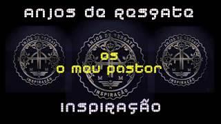 Anjos de Resgate (CD Inspiração) 05. O meu Pastor ヅ