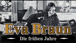 EVA BRAUN - DIE FRÜHEN JAHRE - Dokumentation